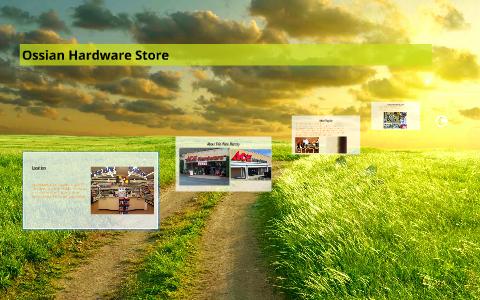 Ossian Hardware Store by Kody Ahrens on Prezi