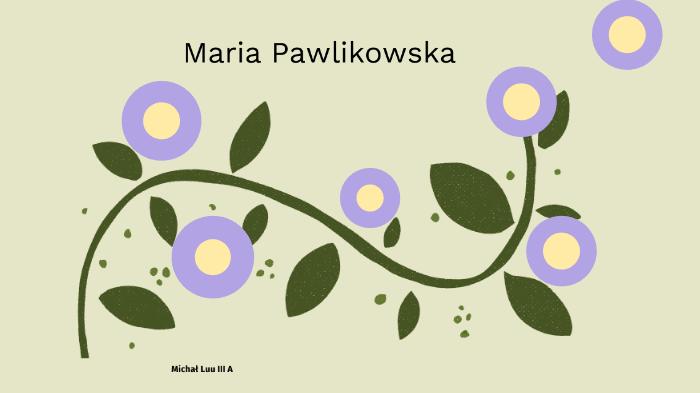 Maria Pawlikowska By Michał Luu On Prezi Next