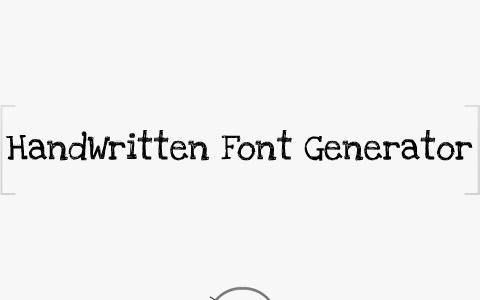 Handwritten Font Generator by Hunter Skrasek on Prezi
