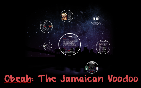 Obeah: The Jamaican Voodoo by Michael Le on Prezi