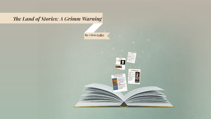 The Land Of Stories A Grimm Warning By Nosey Nosey On Prezi