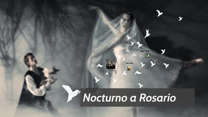 Nocturno A Rosario By Hannelis Parker On Prezi