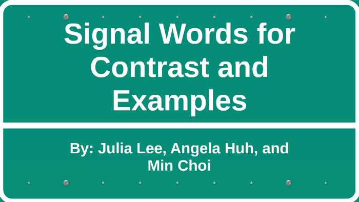 Signal Words for Contrast and Examples by Julia Lee on Prezi