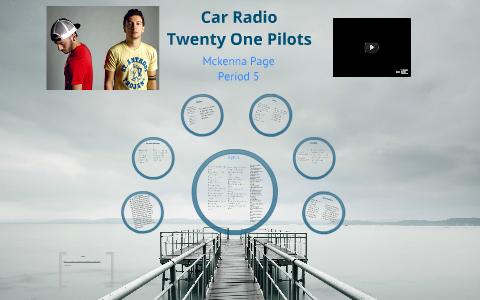 Car Radio By Twenty One Pilots By Mckenna Page On Prezi