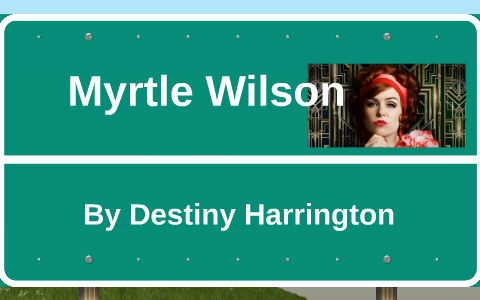 Myrtle Wilson By Destiny Harrington On Prezi
