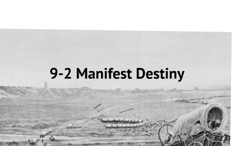 Chapter 9 Section 2 Manifest Destiny by James Eskew on Prezi
