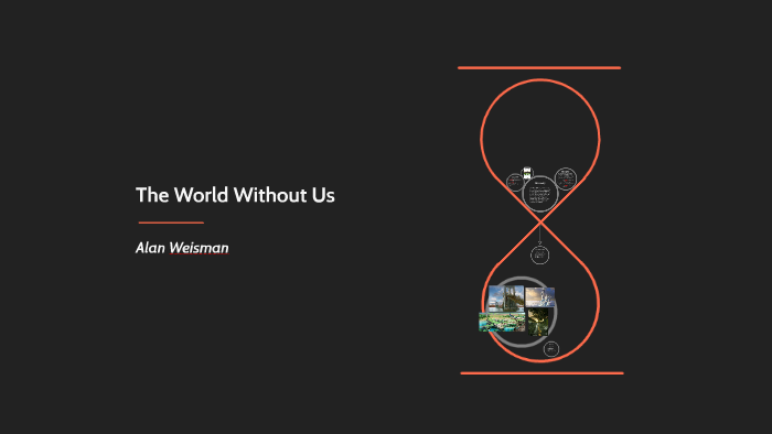 the world without us alan weisman summary