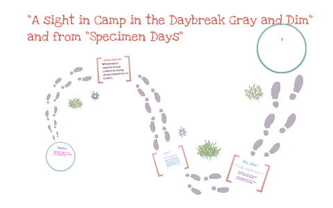 A Sight In Camp The Daybreak Gray And Dim From Specimen Days By Blair Frazier On Prezi