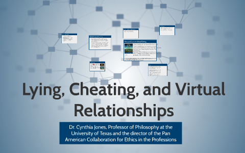 Lying, Cheating, and Virtual Relationships by Christina