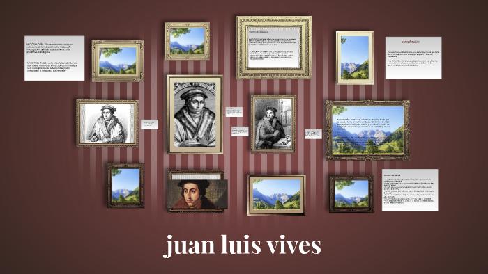 Juan Luis Vives By Nicole Andrea Cofré Rubilar On Prezi