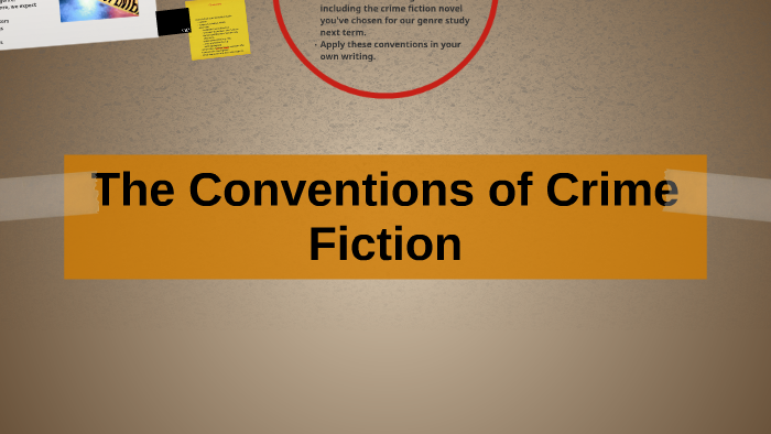 The Conventions of Crime Fiction by Jennifer Purssell on Prezi