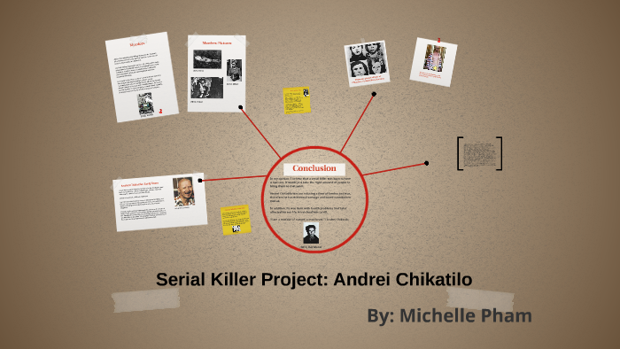 Serial Killer Project: Andrei Chikatilo by Michelle Pham on