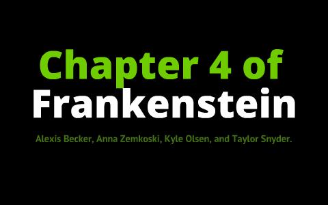 Chapter 4 Of Frankenstein By Anna Zemkoski On Prezi