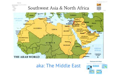 Southwest Asia & North Africa by Ryan Sanchez on Prezi