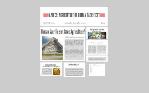 the aztecs should historians emphasize agriculture or human sacrifice