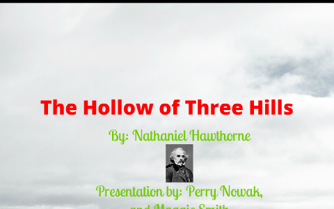the hollow of the three hills by nathaniel hawthorne