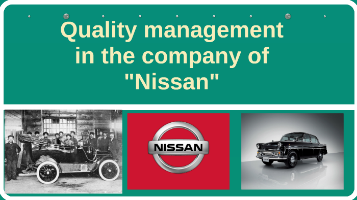 quality management in the company of nissan by victoria tarasenko quality management in the company of