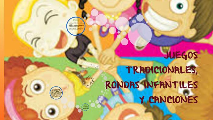 Juegos Tradicionales Rondas Infantiles Y Canciones By Lady Johanna