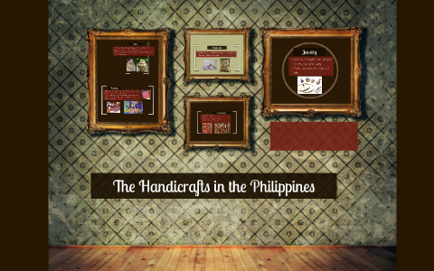 Handicrafts In The Philippines By Jenalin Pacayra On Prezi