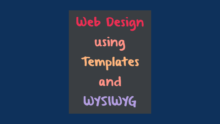 Web Design Using Templates And Wysiwig By Charlene Ortiz