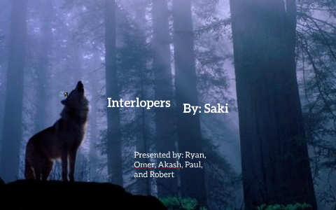 The Interlopers by Saki by paul mata