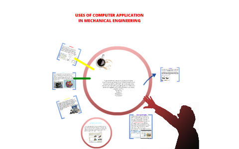 Uses of computer application in mechanical Engineering by Sadick