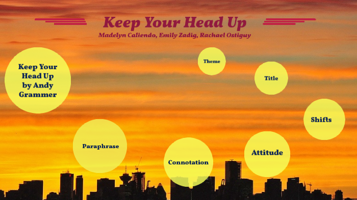 TP-CASTT Keep your head up by Madelyn Caliendo on Prezi Next