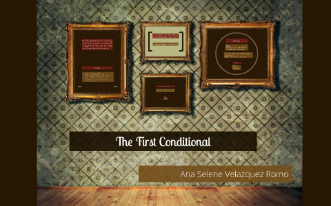 The First Conditional by ana selene velazquez romo on Prezi