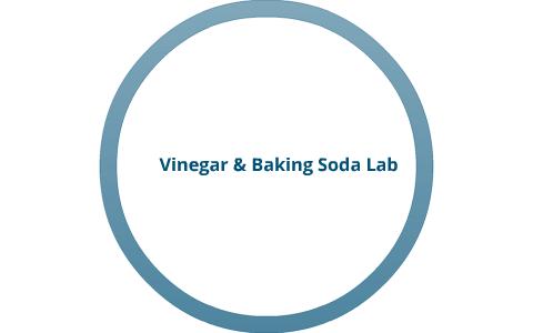 Vinegar & Baking soda Lab by Kendra Taylor on Prezi