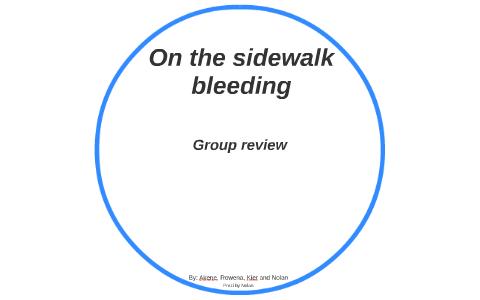 on the sidewalk bleeding main idea