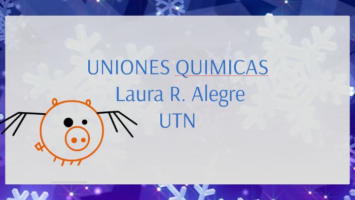 Uniones Quimicas By Laura Alegre On Prezi