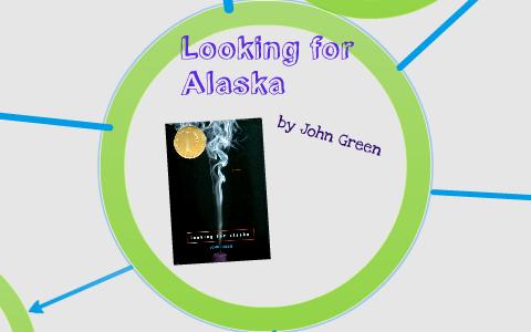 Looking For Alaska By John Green By Taylor Kleinman On Prezi