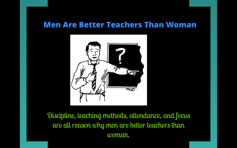 Are men better teachers than women эссе 3545