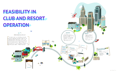 FEASIBILITY IN CLUB AND RESORT OPERATION by Marvin Friaz on Prezi
