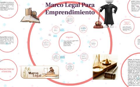 Marco Legal De Emprendimiento By Jessica Arevalo On Prezi