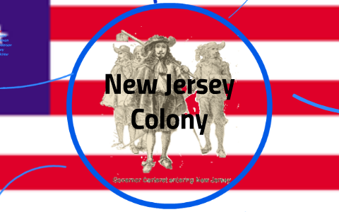 Climate And Geography Of New Jersey Colony By Jordan Richter On Prezi