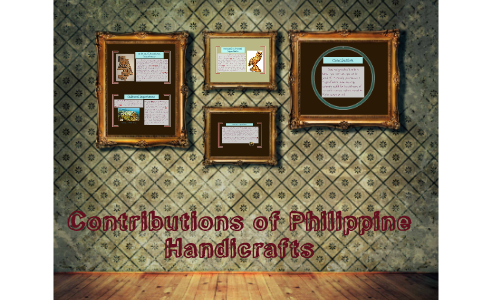 Contributions Of Philippine Handicrafts By Shaola Manloctao On Prezi