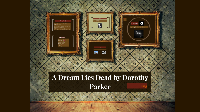 A Dream Lies Dead By Dorothy Parker By On Prezi Next