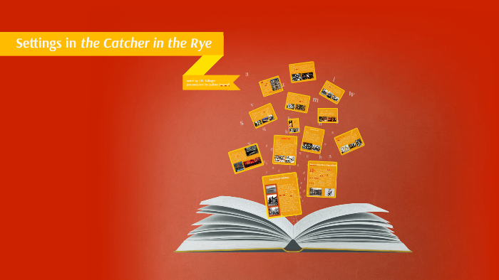 Settings In The Catcher In The Rye By Sydney Spurrell On Prezi
