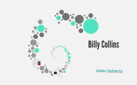 Billy Collins By Nikki Doherty On Prezi