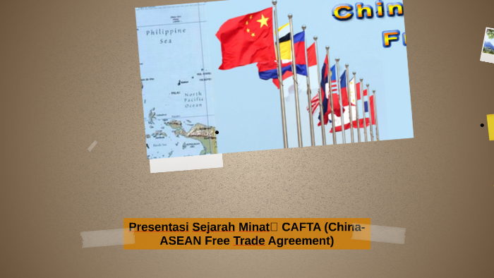 Presentasi Sejarah Minat Cafta China Asean Free Trade Agre By