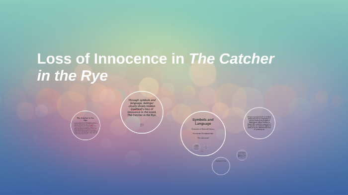 loss of innocence in the catcher in the rye by jessica i on prezi