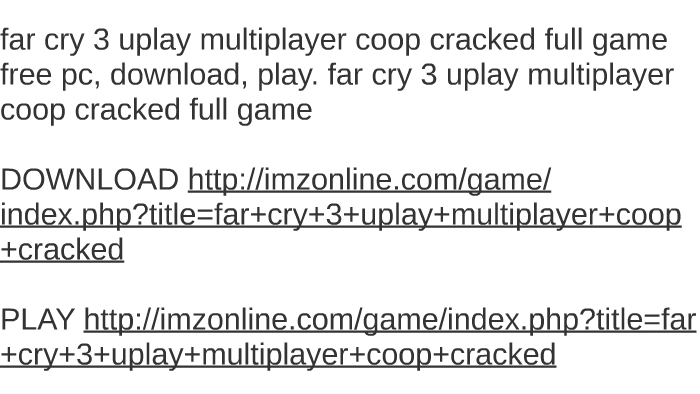 Far Cry 3 Uplay Multiplayer Coop Cracked Full Game Free Pc By James Richmond