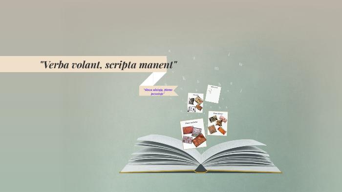 Quotverba Volant Scripta Manentquot By Małgorzata
