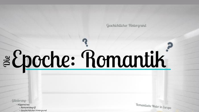 Epoche romantik zeitgeschichtlicher hintergrund