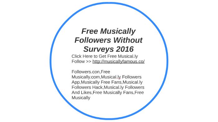 Free Musically Followers Without Surveys 2016 By Rosajusto208 Rosajusto208
