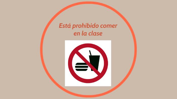 Está Prohibido Comer En La Clase By Brioche Florence On Prezi