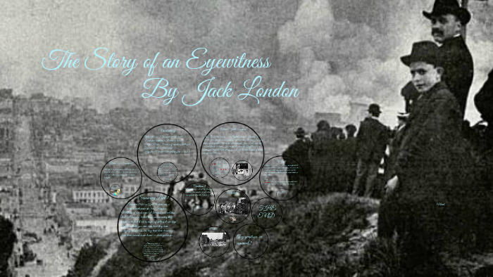 the story of an eyewitness by jack london