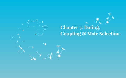 Chapter 5 dating coupling and mate selection