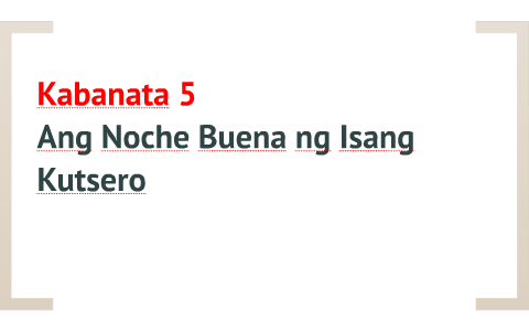 Kabanata 5 - Ang Noche Buena ng Isang Kutsero by Julian